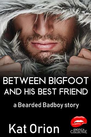 Between Bigfoot and his Best Friend