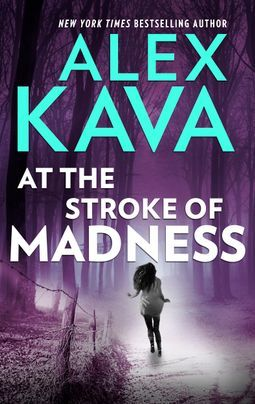 At the Stroke of Madness by Alex Kava