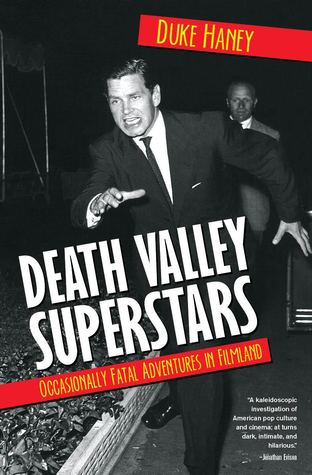 Death Valley Superstars: Occasionally Fatal Adventures in Filmland