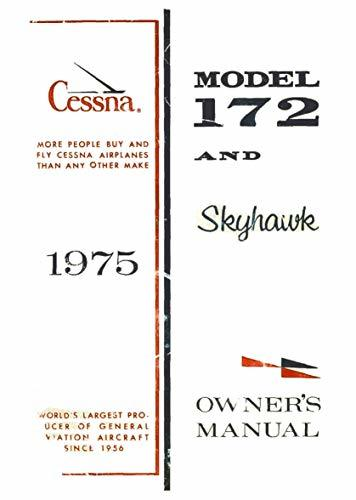 Cessna 172 1975 Skyhawk Owner's Manual: Pilot Operating Handbook (POH) / Aircraft Flight Manual