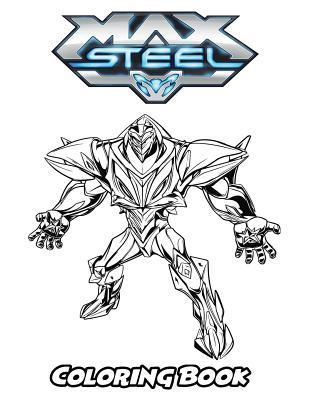 Max Steel Coloring Book: Coloring Book for Kids and Adults, Activity Book with Fun, Easy, and Relaxing Coloring Pages