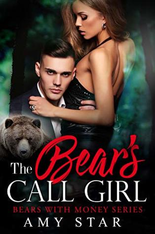 The Bear's Call Girl: A Steamy Paranormal Romance (Bears With Money Book 9)