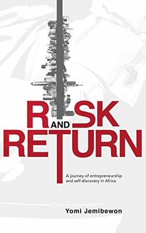 Risk and Return: A journey of entrepreneurship and self-discovery in Africa