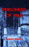 Prisoners of War by Sarah Gracia