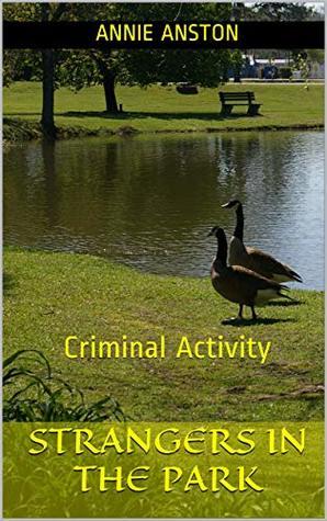 Strangers in the Park: Criminal Activity