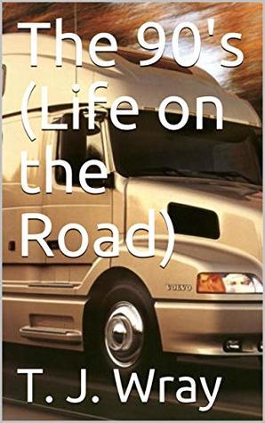 The '90s: Life on the Road (My Life #2)