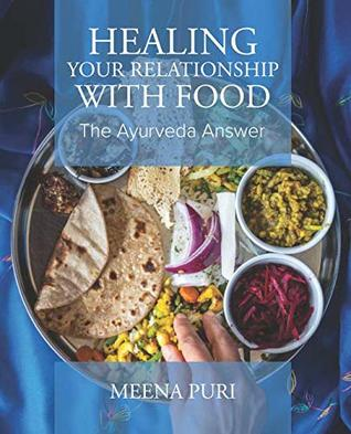 Healing Your Relationship with Food: The Ayurveda Answer