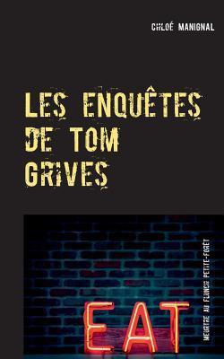Les enquêtes de Tom Grives: Meurtre au Flunch Petite-Forêt