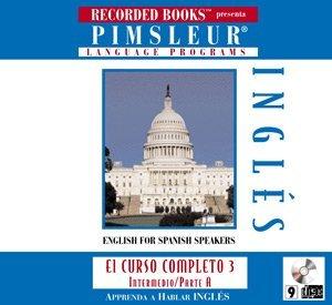 Pimsleur English for Spanish Speakers El Curso Completo 3 - Intermedio Parte A