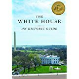The White House; An Historic Guide