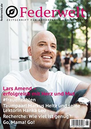Federwelt 133, 06-2018, Dezember 2018: Zeitschrift für Autorinnen und Autoren