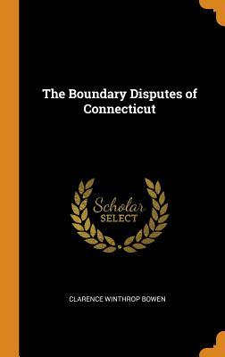 The Boundary Disputes of Connecticut