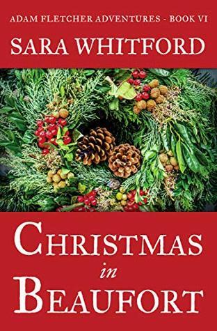 Christmas in Beaufort (Adam Fletcher Adventure Series Book 6)