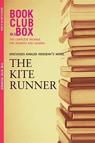 Bookclub-in-a-Box Discusses The Kite Runner, by Khaled Hosseini: The Complete Guide for Readers and Leaders