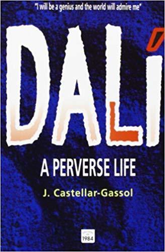 Dali: A Perverse Life