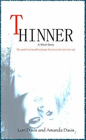 Thinner: A horror, supernatural, short-story