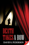 Death Takes a Bow by David S. Pederson