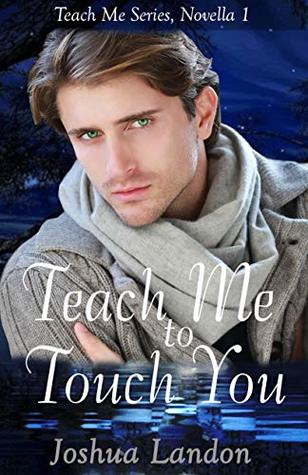 Teach Me to Touch You (Teach Me #1)