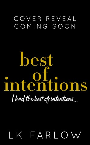 Best of Intentions LK Farlow