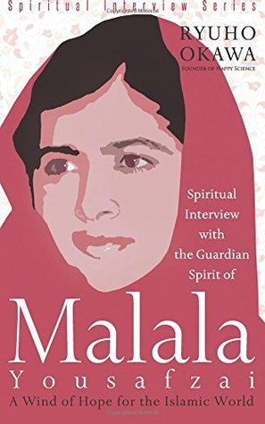 Spiritual Interview with the Guardian Spirit of Malala Yousafzai: A Wind of Hope for the Islamic World (Spiritual Interview Series)