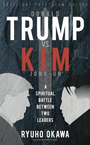 Donald Trump vs. Kim Jong-un: A Spiritual Battle between Two Leaders [Spiritual Interview Series]
