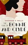 The Case of Bonnie and Clyde: A Laurel Private Eye Mystery