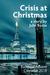 Crisis at Christmas by Julie Bozza