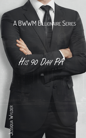His 90 Day PA - A BWWM Billionaire Series Book One