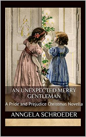 An Unexpected Merry Gentleman: A Pride and Prejudice Christmas Novella