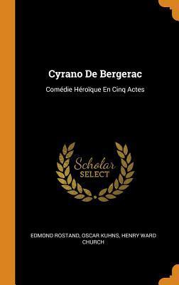 Cyrano de Bergerac: Com�die H�ro�que En Cinq Actes