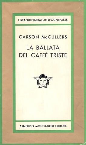 La ballata del caffè triste e altri racconti