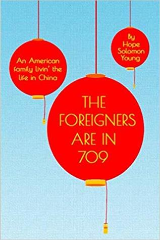 The Foreigners Are in 709: An American Family Livin' the Life in China