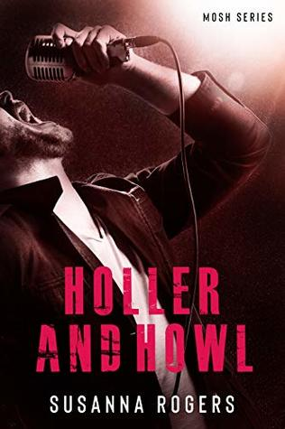 Holler and Howl (Mosh Book 1) by Susanna Rogers
