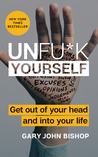 Unfu*k Yourself: ...