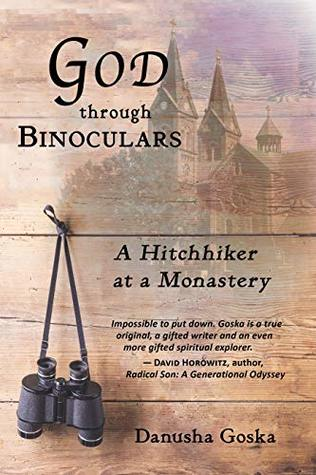 God through Binoculars: A Hitchhiker at a Monastery