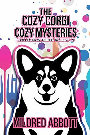 The Cozy Corgi Cozy Mysteries - Collection Three: Books 7-9