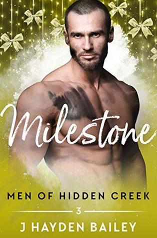 Milestone (Men of Hidden Creek - Season 3, #3)