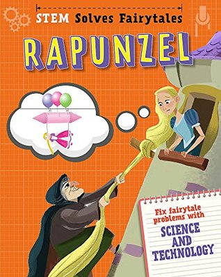 Rapunzel: fix fairytale problems with science and technology