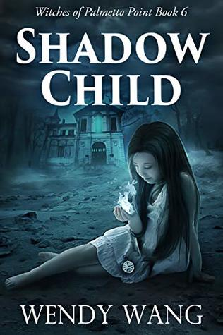 Shadow Child (Witches of Palmetto Point #6)