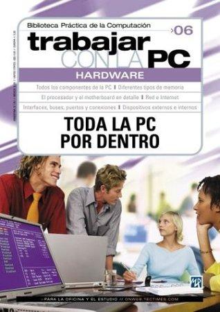 Trabajar Con LA PC Hardware, Toda la PC Por Dentro (Trabajar Con LA Pc, 6)