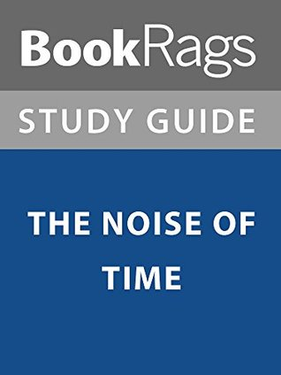 Summary & Study Guide: The Noise of Time