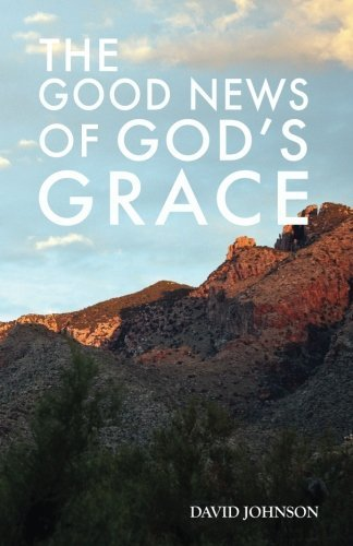 The Good News of God's Grace: A Collection of Sermons