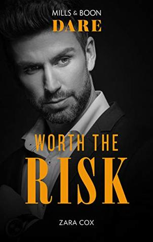 c5ab06e6 Worth the Risk (The Mortimers: Wealthy & Wicked, #1) by Zara Cox