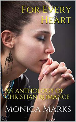 For Every Heart: An anthology of Christian Romance