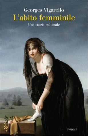 L'abito femminile: Una storia culturale