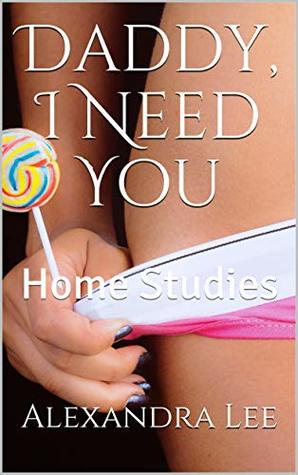Daddy, I Need You: Home Studies