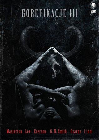 Gorefikacje III Antologia horroru ekstremalnego