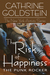 The Risk of Happiness by Cathrine Goldstein