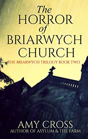 The Horror of Briarwych Church (The Briarwych Trilogy Book 2)