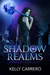 Shadow Realms by Kelly Carrero